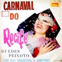 Guedes Peixoto com A Sua Orquestra e Cantores - Carnaval do Recife
