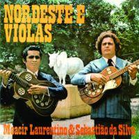 Moacir Laurentino e Sebastiao da Silva - Nordeste e Violas (1976)