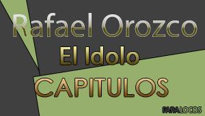 Rafael Orozco Capitulo 1
