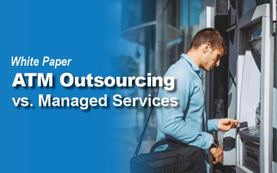 Free White Paper: ATM Outsourcing vs. Traditional Managed Services