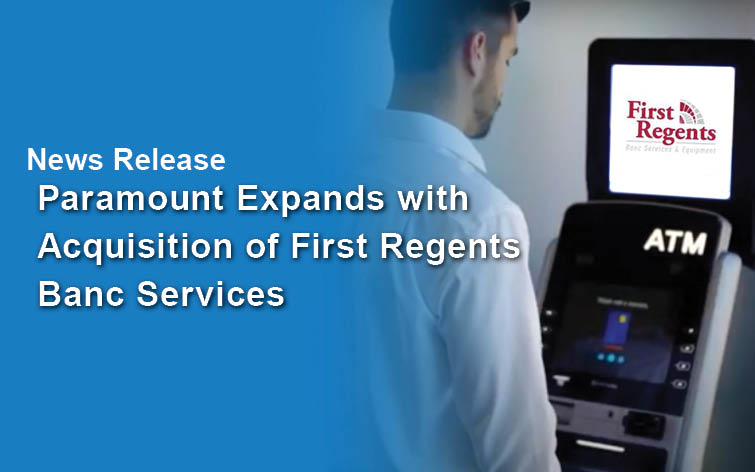 Paramount Further Expands into the Southeastern US Market with its Acquisition of First Regents Banc Services