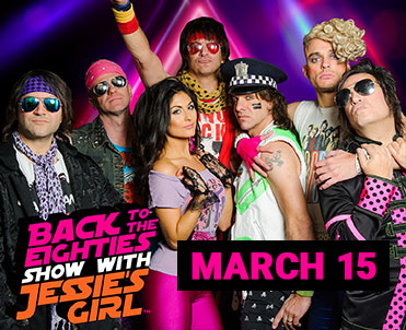 Back to the Eighties Show with Jessie's Girl, 3/15/19 @ 8PM