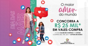 Campanha de Dia das Mães no Shopping Jardim das Américas