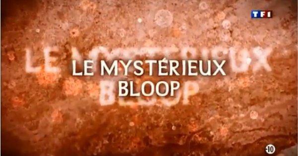 Le mystérieux Bloop