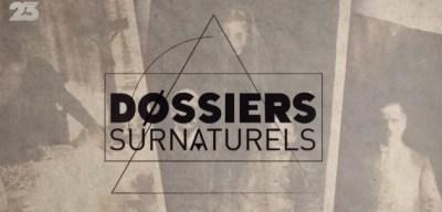 Dossiers Surnaturels: Fantômes et Esprits Sont-ils parmi nous?