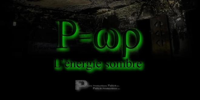 P=wp L'Energie Sombre: une première bande-annonce