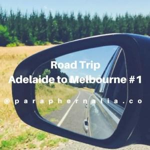 Road Trip. ADL - MEL #1