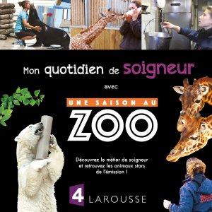 Mon quotidien de soigneur avec Une saison au Zoo