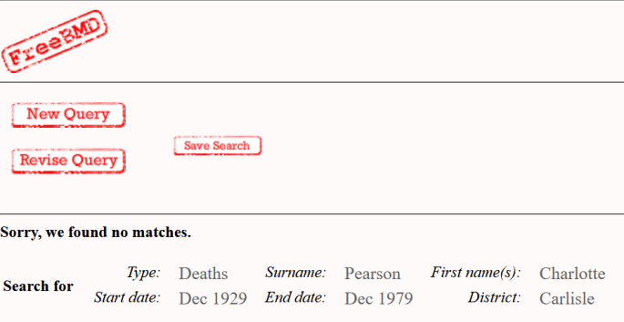 A search result pane from the genealogical site FreeBMD. The researcher has looked for Charlotte Pearson deaths in Carlisle from Dec 1929 - Dec 1979 but there are no positive matches.