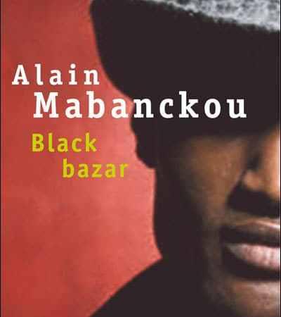 Black Bazar, d'Alain Mabanckou
