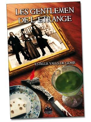 Les gentlemans de l'étrange, d'Estelle Valls de Gomis