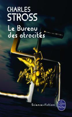 Le bureau des atrocités, de Charles Stross
