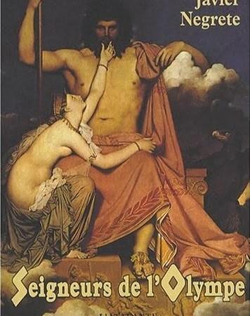 Seigneurs de l'Olympe, de Javier Negrete