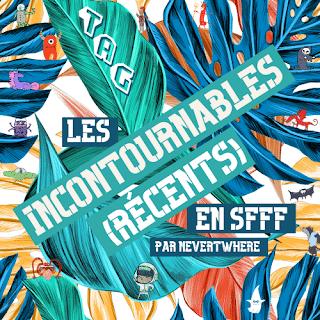 [TAG] Les incontournables (récents) en SFFF