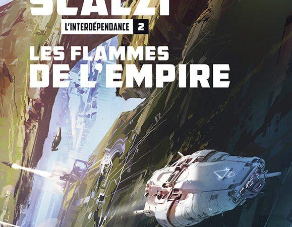L'interdépendance, tome 2 : Les Flammes de l'Empire de John Scalzi