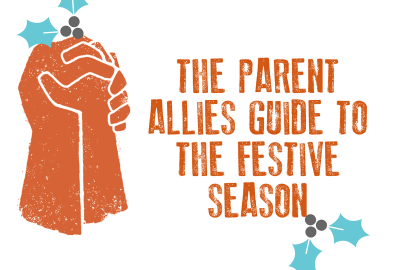 Parent Allies Guide to the Festive Season