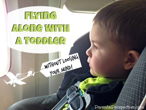 Practical tips for keeping sane while flying alone with a toddler | Parental Perspective