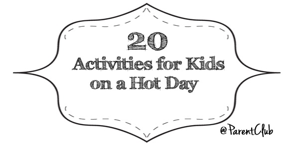 20 Activities for kids on a hot day