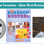 Caroline Fernandez - Silver Birch Nominee, Boredom Busters