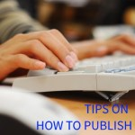 TIPS ON HOW TO PUBLISH A BOOK