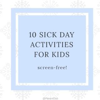 10 sick day activities for kids, screen-free, via www.parentclub.ca