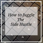 How to Juggle the Side Hustle