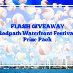 FLASH GIVEAWAY – Redpath Waterfront Festival Prize Pack