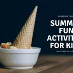 Summer Fun Activites for Kids via www.parentclub.ca