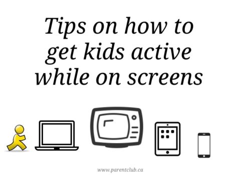 Tips on how to get kids active while on screens via www.parentclub.ca