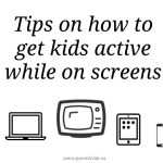 Tips on How to Get Kids Active While On Screens