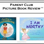 Parent Club Picture book #2 via www.parentclub.ca Counting on Katherine Helaine Becker I Am Worthy Cachet Allen