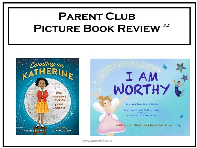 Parent Club Picture book #2 via www.parentclub.ca Counting on Katherine Helaine Becker I Am Worthy Cachet Allen