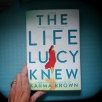 The Life Lucy Knew By Karma Brown Q & A