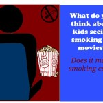 What do you think about kids seeing smoking in movies?