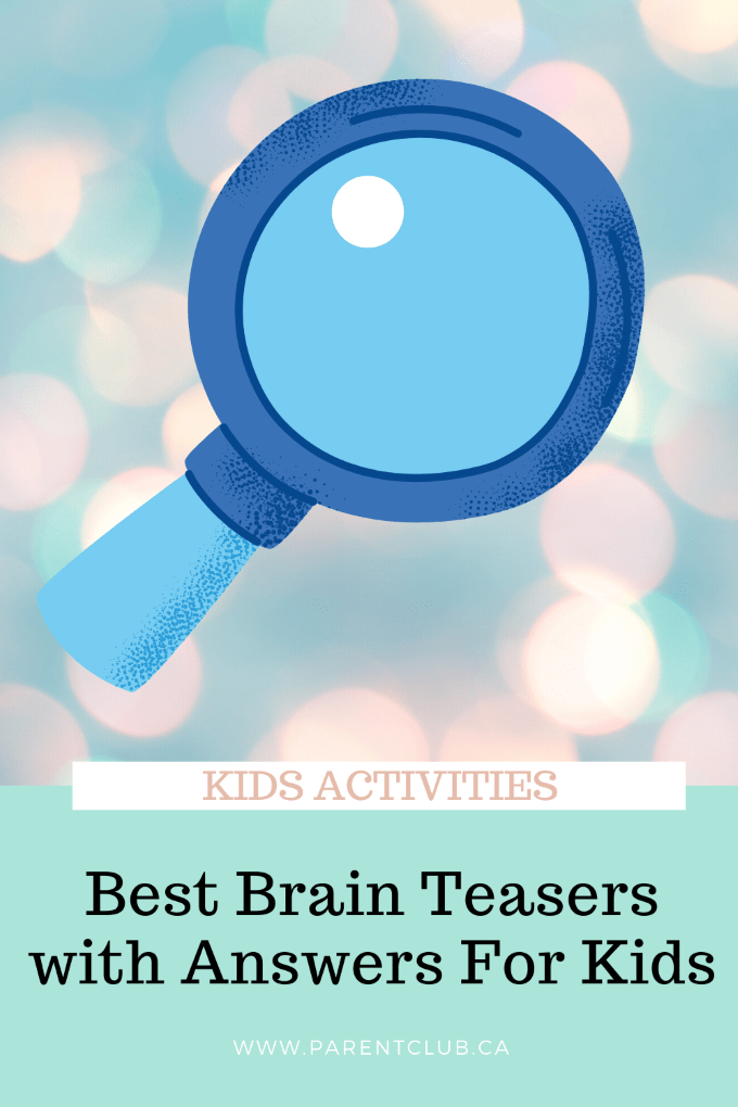Best brain teasers with answers for kids, kids activities, travel activities for kids, classroom ideas, birthday party games, birthday party activities via www.parentclub.ca