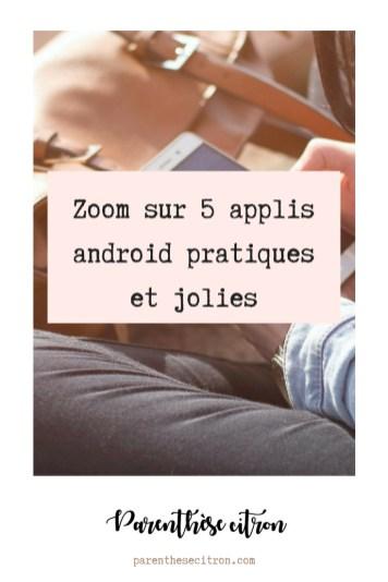 Zoom sur 5 applis android pratiques et jolies