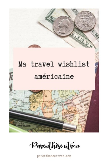 Ma travel wishlist américaine
