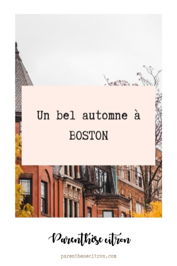 Un bel automne à Boston | Parenthèse Citron