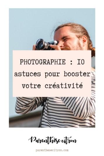 Photographie : comment réveiller sa créativité | Parenthèse Citron
