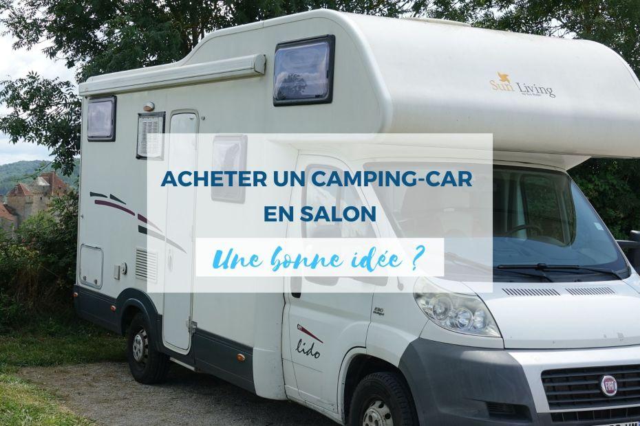 Acheter un camping-car en salon : guide de survie en 6 points