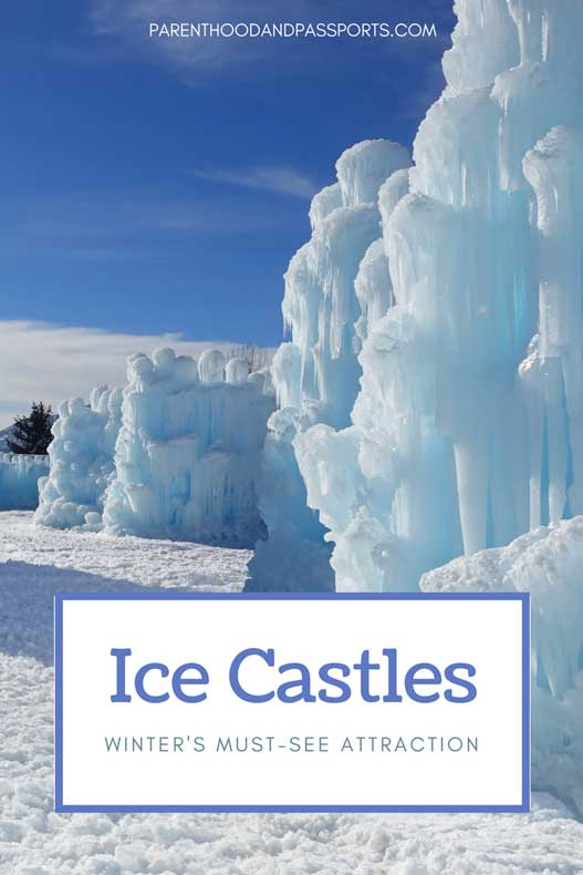 Parenthood and Passports - Ice Castles North America