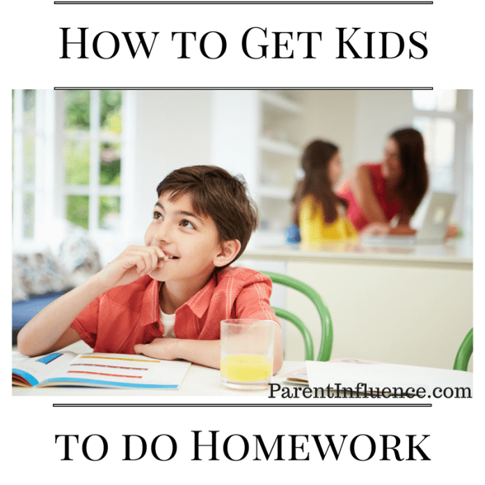 ParentInfluence How to Get Kids to Do Homework