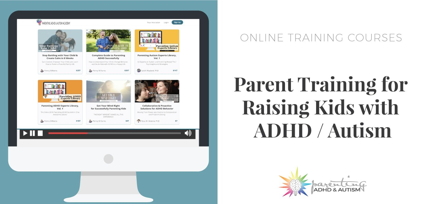 To Help Kids Thrive Coach Their Parents >> Online Parent Training Courses For Raising Kids With Adhd And Or