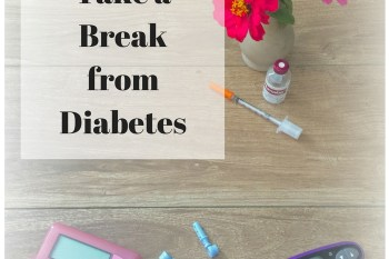 Take a Break from Diabetes and Have Fun and Manage Stress