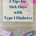 Tips for sick days for children with type 1 diabetes. Printable Sick Day Guidelines.
