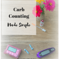 How to make Carb Counting easy. Pin now to read later!