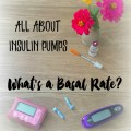 All about insulin pumps. Learn about basal rates and how to get them right.