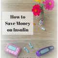 Insulin prices are outrageous. Learn ways to save money on insulin for diabetes.