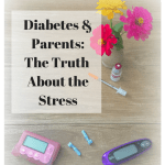 Can Type 1 Diabetes Parents have PTSD? The Stress of a Newly Diagnosed Child with Type 1 Diabetes