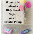 Learn what to do for a high blood sugar with diabetes on an insulin pump.